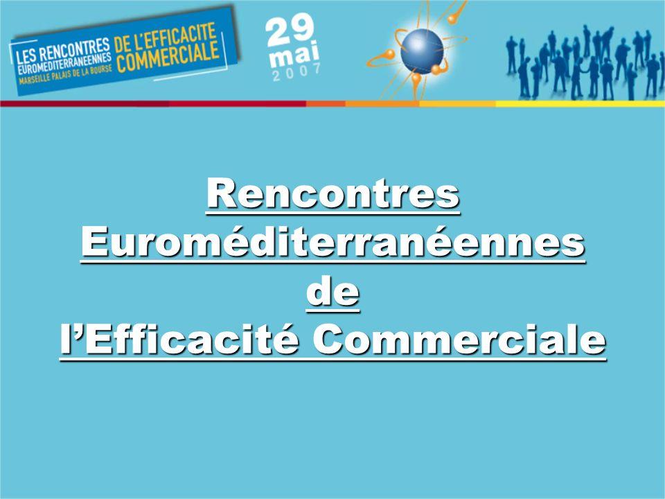 Rencontres Euroméditerranéennes de lEfficacité Commerciale