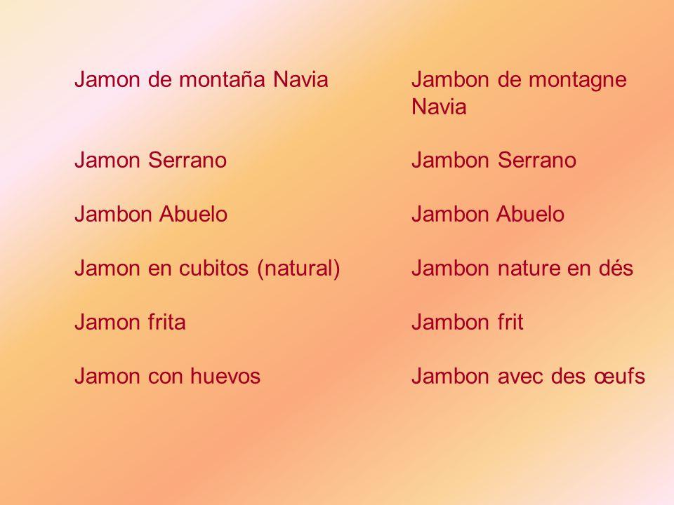 Jamon de montaña NaviaJambon de montagne Navia Jamon SerranoJambon SerranoJambon Abuelo Jamon en cubitos (natural)Jambon nature en dés Jamon fritaJamb