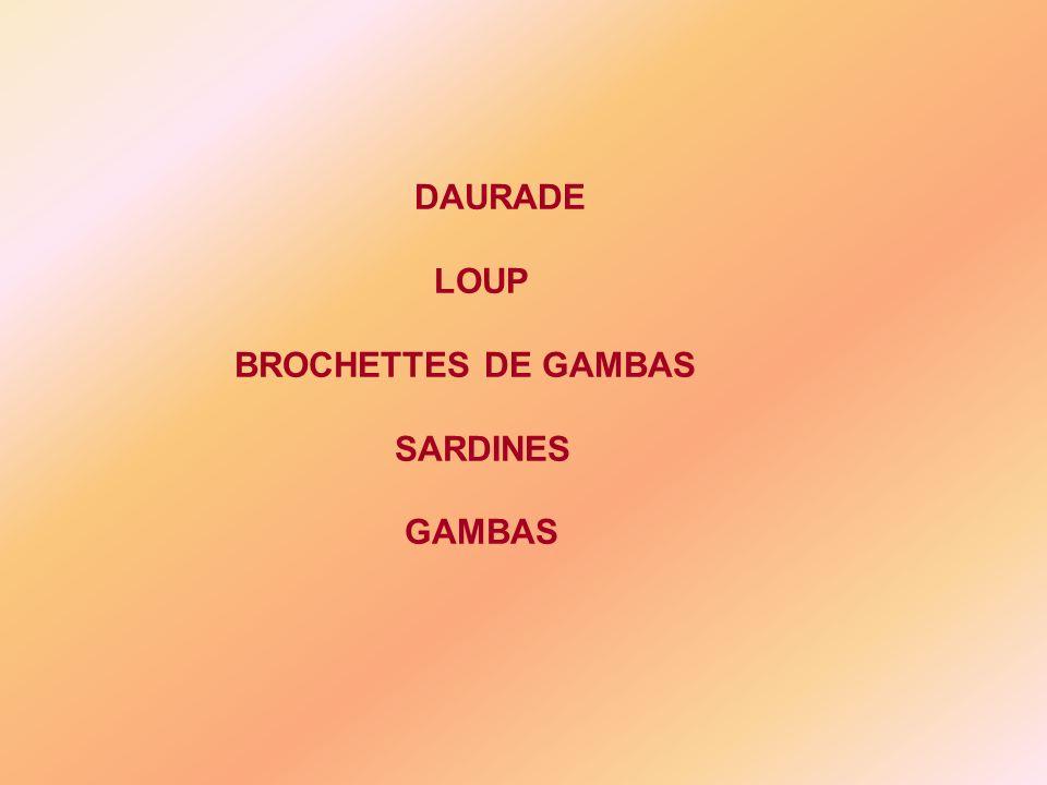 DAURADE LOUP BROCHETTES DE GAMBAS SARDINES GAMBAS