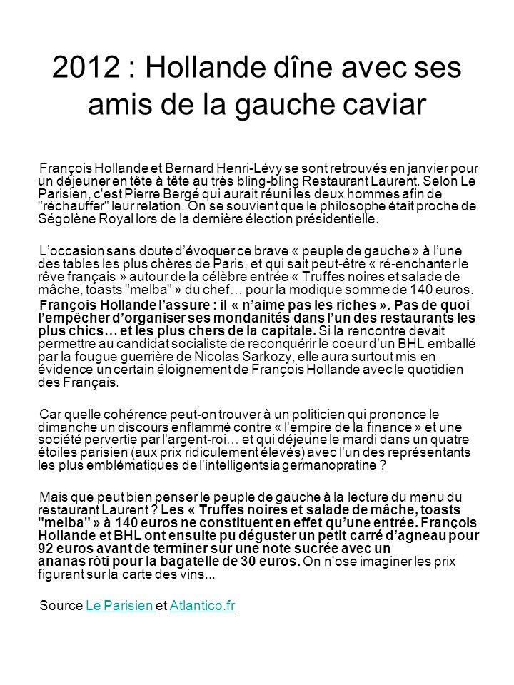 2012 : Hollande dîne avec ses amis de la gauche caviar François Hollande et Bernard Henri-Lévy se sont retrouvés en janvier pour un déjeuner en tête à