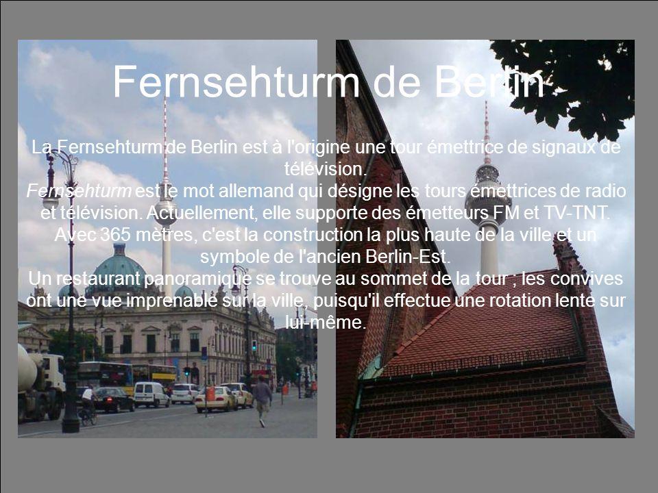 Fernsehturm de Berlin La Fernsehturm de Berlin est à l'origine une tour émettrice de signaux de télévision. Fernsehturm est le mot allemand qui désign