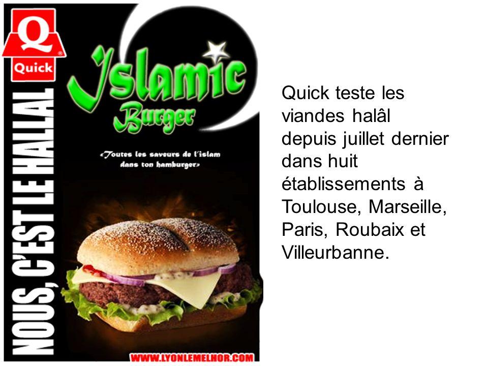 Quick teste les viandes halâl depuis juillet dernier dans huit établissements à Toulouse, Marseille, Paris, Roubaix et Villeurbanne.