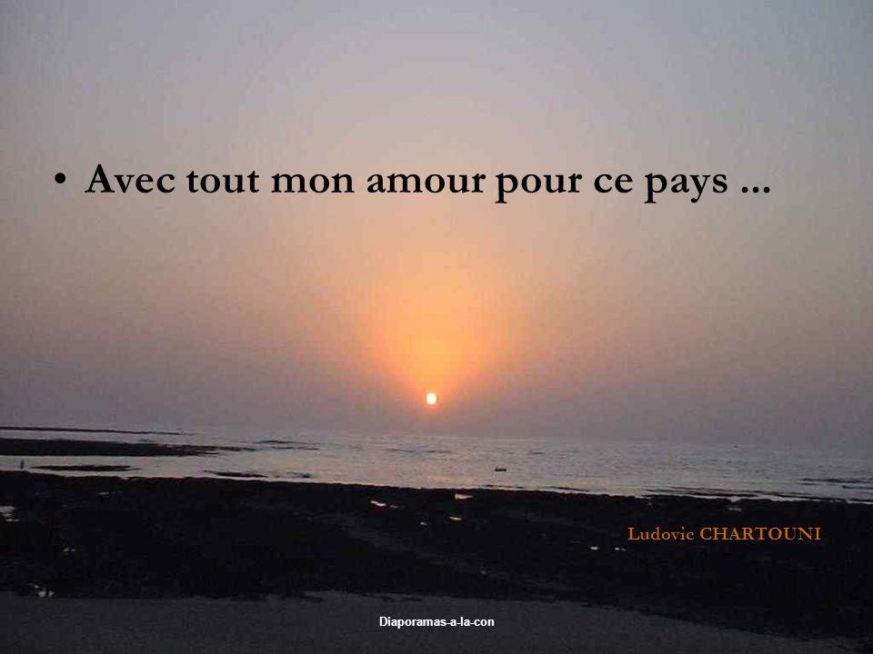Diaporamas-a-la-con Avec tout mon amour pour ce pays... Ludovic CHARTOUNI