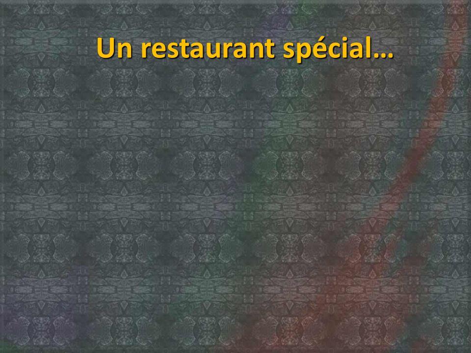 Un restaurant spécial…