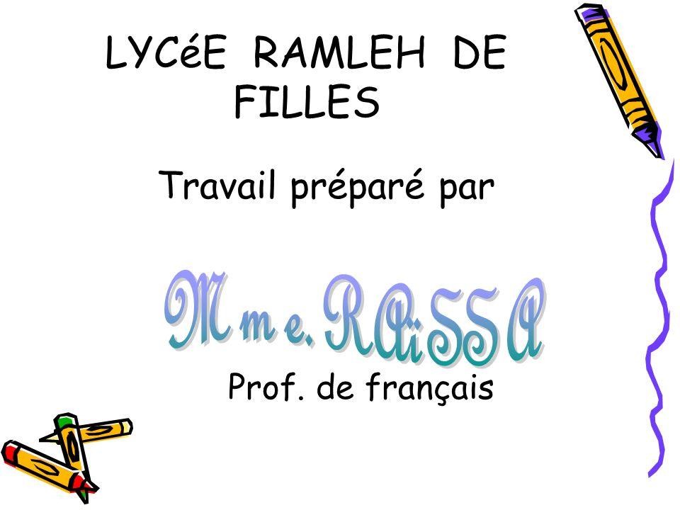 LYCéE RAMLEH DE FILLES Prof. de français Travail préparé par