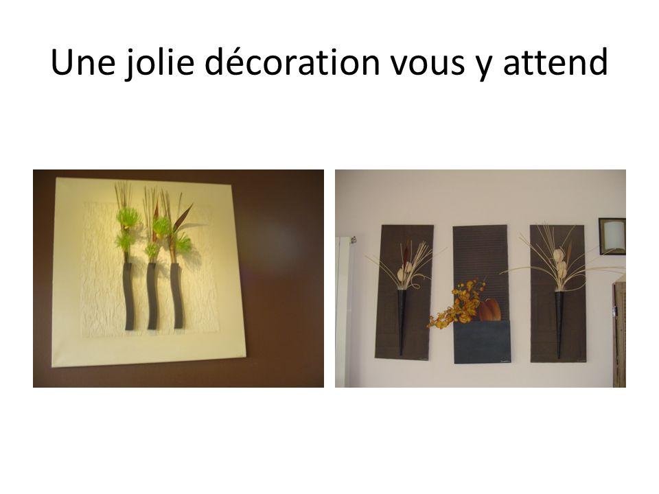 Une jolie décoration vous y attend
