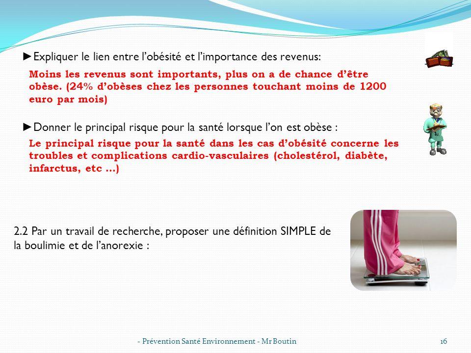 - Prévention Santé Environnement - Mr Boutin16 Expliquer le lien entre lobésité et limportance des revenus: Donner le principal risque pour la santé l