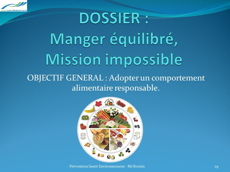 OBJECTIF GENERAL : Adopter un comportement alimentaire responsable.