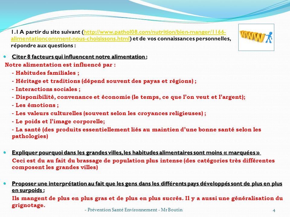 - Prévention Santé Environnement - Mr Boutin4 Citer 8 facteurs qui influencent notre alimentation : Citer 8 facteurs qui influencent notre alimentatio
