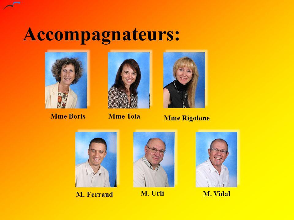 Accompagnateurs: Mme Toia M. Urli M. Vidal M. Ferraud Mme Boris Mme Rigolone
