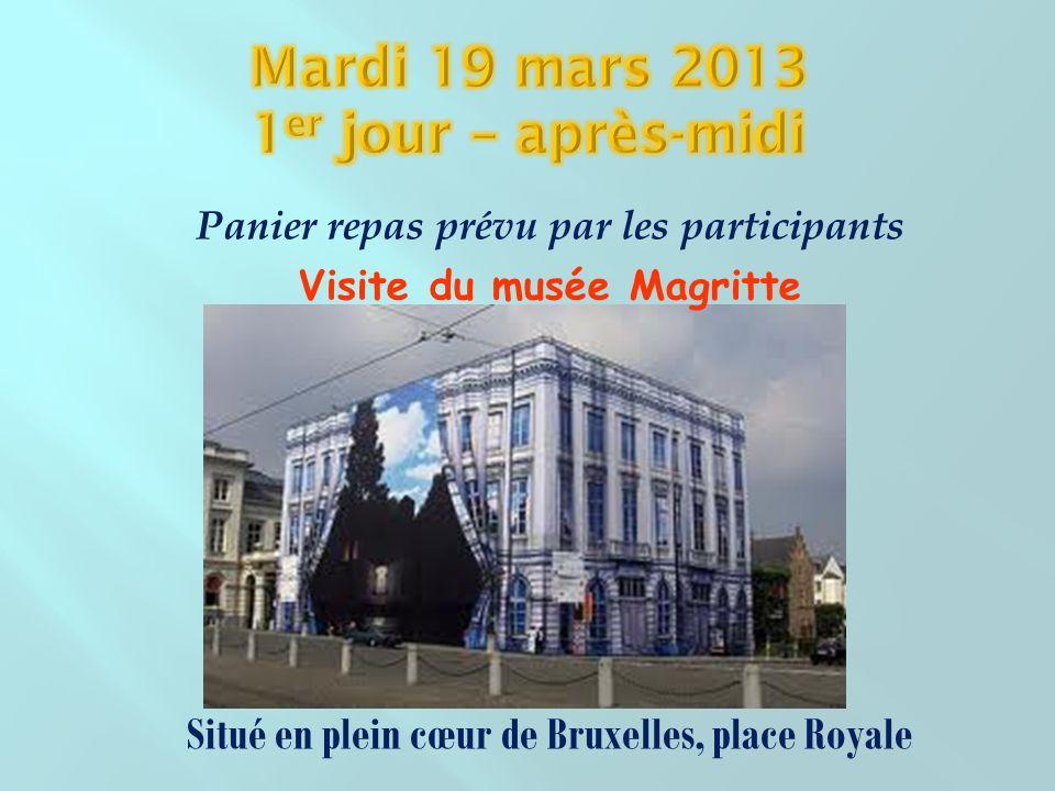 Panier repas prévu par les participants Visite du musée Magritte Situé en plein cœur de Bruxelles, place Royale