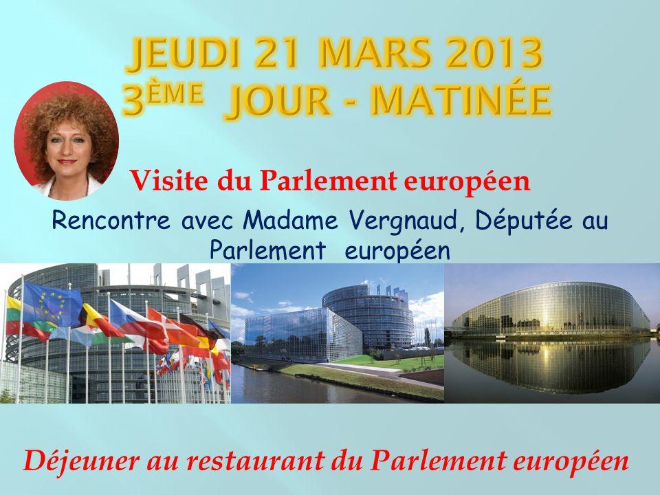 Visite du Parlement européen Rencontre avec Madame Vergnaud, Députée au Parlement européen Déjeuner au restaurant du Parlement européen