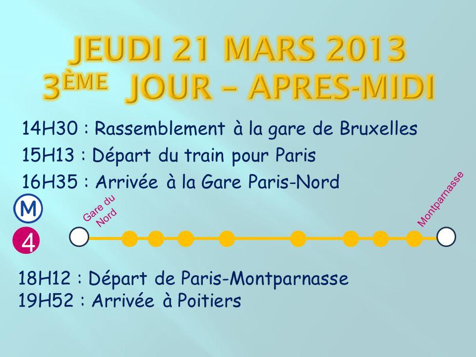 14H30 : Rassemblement à la gare de Bruxelles 15H13 : Départ du train pour Paris 16H35 : Arrivée à la Gare Paris-Nord 18H12 : Départ de Paris-Montparna