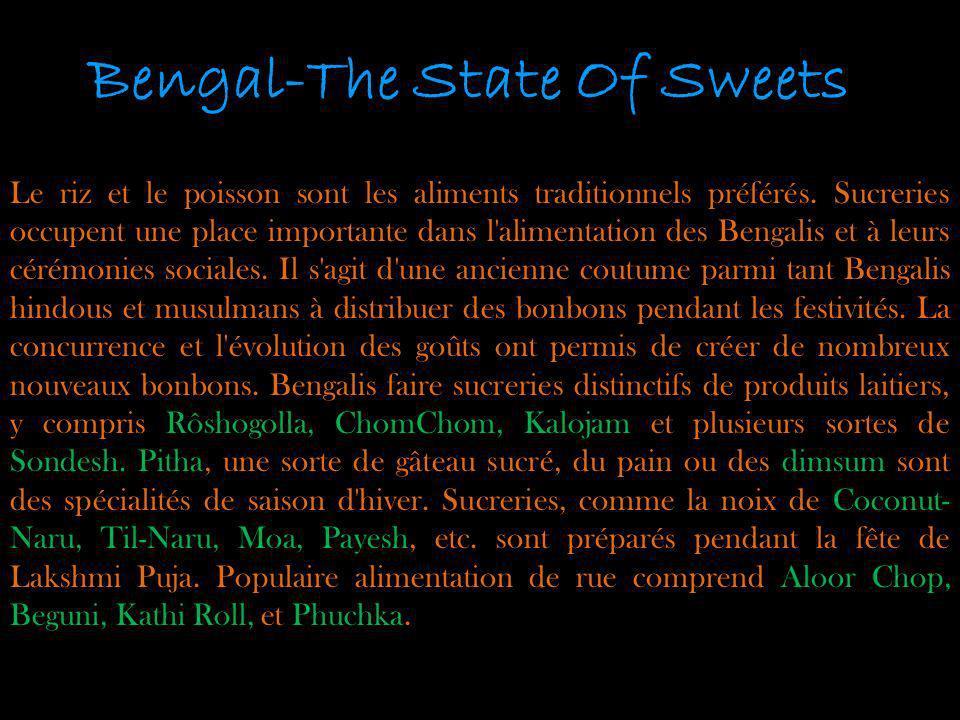Bengal-The State Of Sweets Le riz et le poisson sont les aliments traditionnels préférés. Sucreries occupent une place importante dans l'alimentation