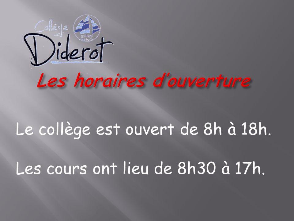 Le collège est ouvert de 8h à 18h. Les cours ont lieu de 8h30 à 17h.