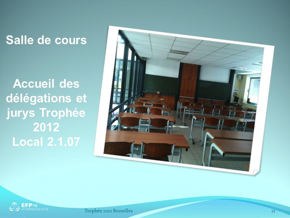 Salle de cours Accueil des délégations et jurys Trophée 2012 Local 2.1.07 12Trophée 2012 Bruxelles