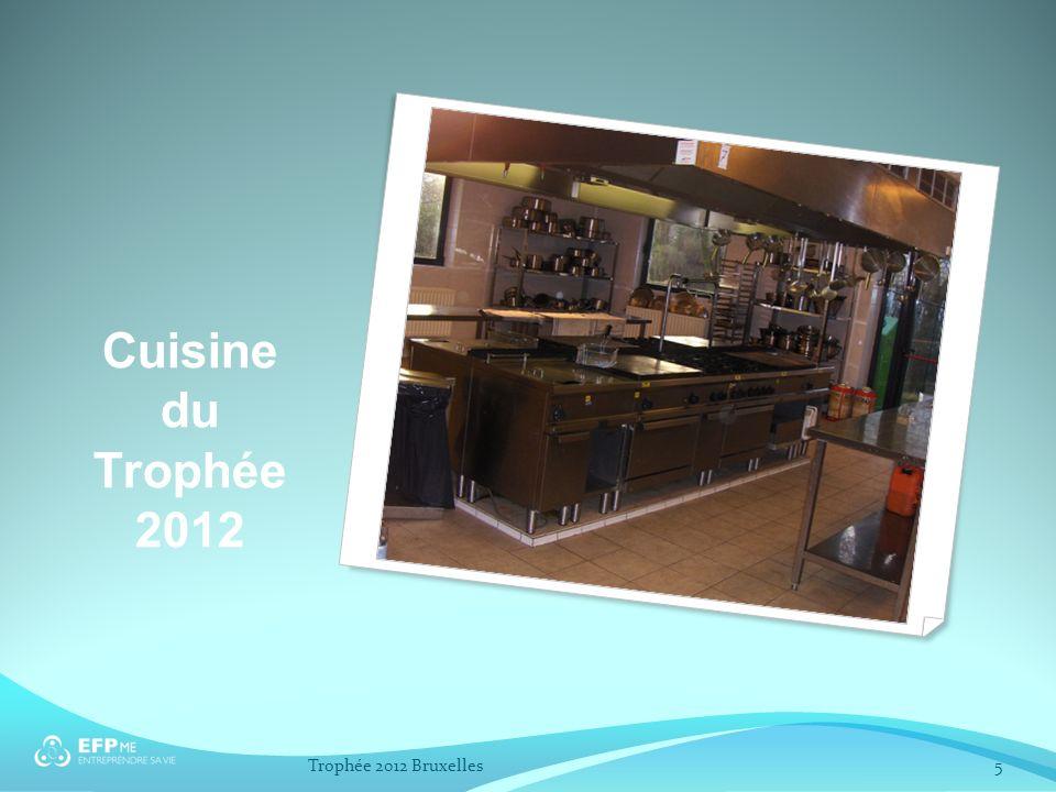 5Trophée 2012 Bruxelles Cuisine du Trophée 2012
