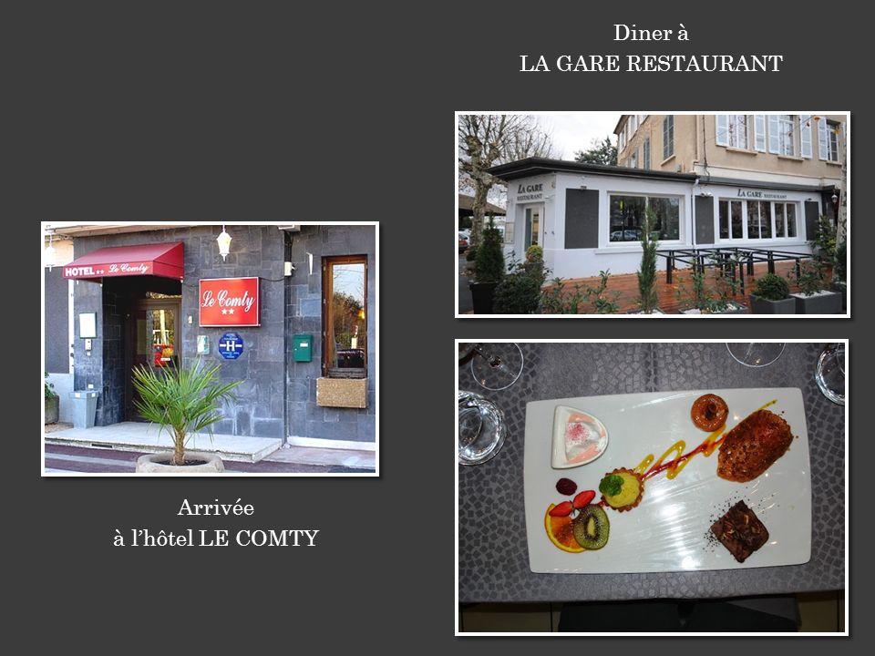 Arrivée à lhôtel LE COMTY Diner à LA GARE RESTAURANT