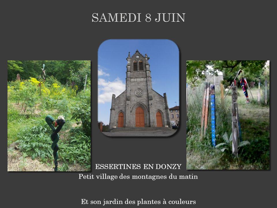 ESSERTINES EN DONZY Petit village des montagnes du matin SAMEDI 8 JUIN Et son jardin des plantes à couleurs