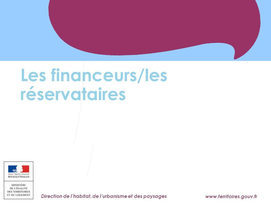 www.territoires.gouv.fr Ministère de l'Égalité des Territoires et du Logement Direction de lhabitat, de lurbanisme et des paysages Les financeurs/les