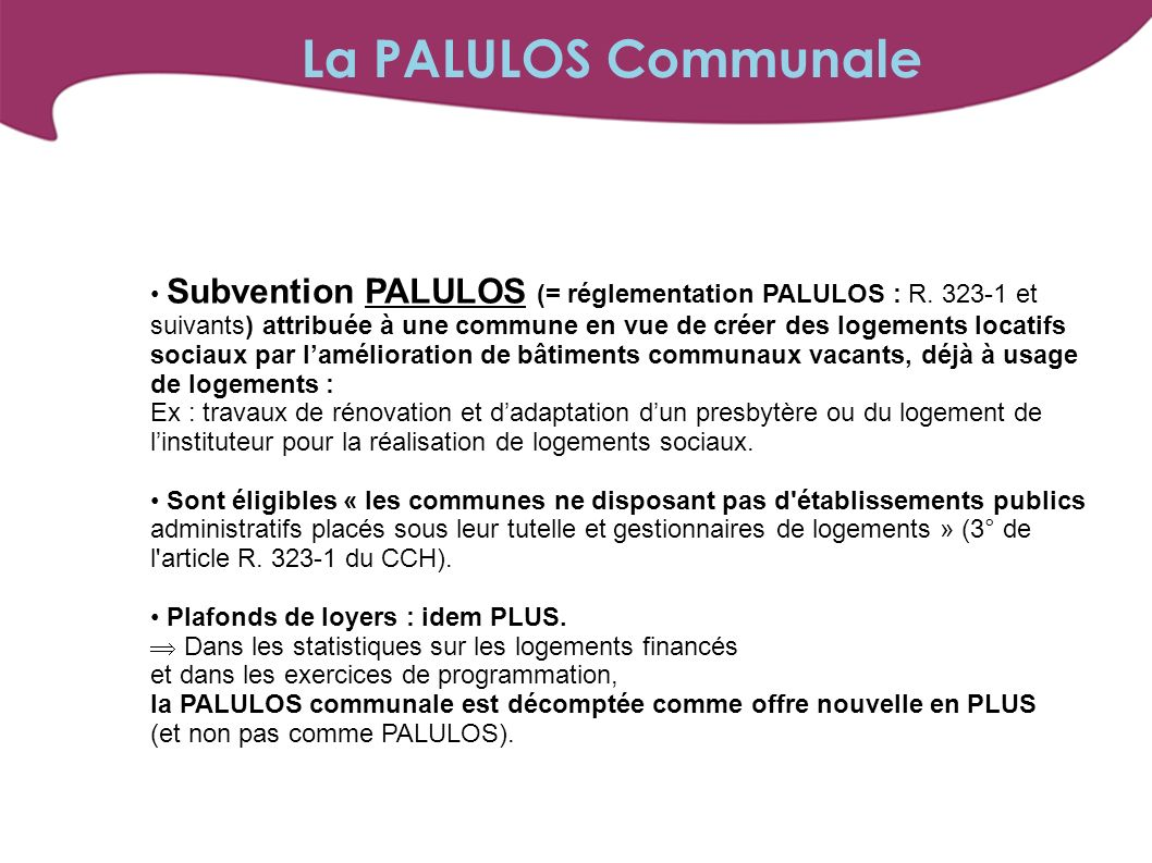 Subvention PALULOS (= réglementation PALULOS : R.