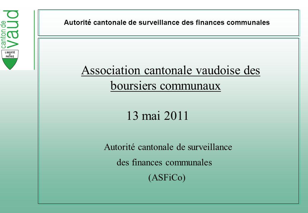 Autorité cantonale de surveillance des finances communales Association cantonale vaudoise des boursiers communaux 13 mai 2011 Autorité cantonale de surveillance des finances communales (ASFiCo)
