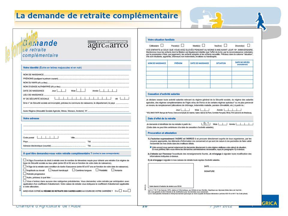 7 juin 2012Chambre dAgriculture de lAube10 La demande de retraite complémentaire