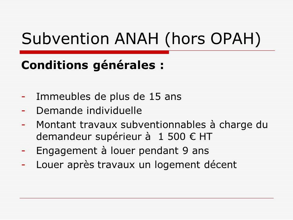 Subvention ANAH sur Rennes Métropole 2 possibilités selon le niveau dengagement de loyer maximum Loyers intermédiaires - 35 % des travaux HT plafonnés à 650 par m² (maxi 150 m²) -Montant du loyer maximum /m² SU : Type logtRennes villeRennes métro T1-T29,05 8,31 T3-T48,20 7,56 T5 et +7,03 6,39