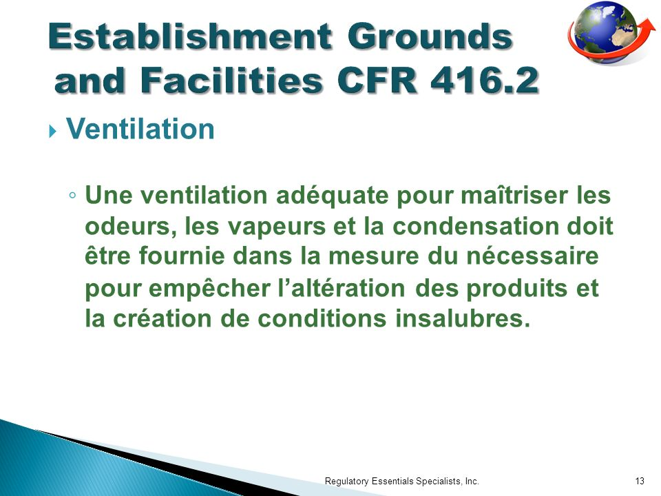 Ventilation Une ventilation adéquate pour maîtriser les odeurs, les vapeurs et la condensation doit être fournie dans la mesure du nécessaire pour empêcher laltération des produits et la création de conditions insalubres.