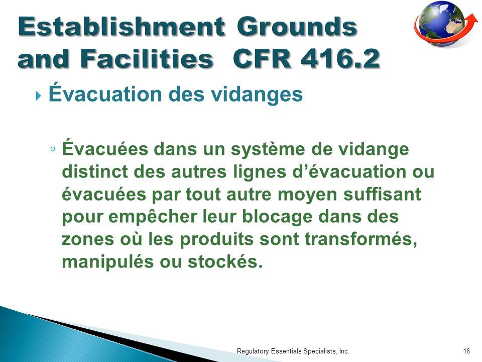 Évacuation des vidanges Évacuées dans un système de vidange distinct des autres lignes dévacuation ou évacuées par tout autre moyen suffisant pour emp