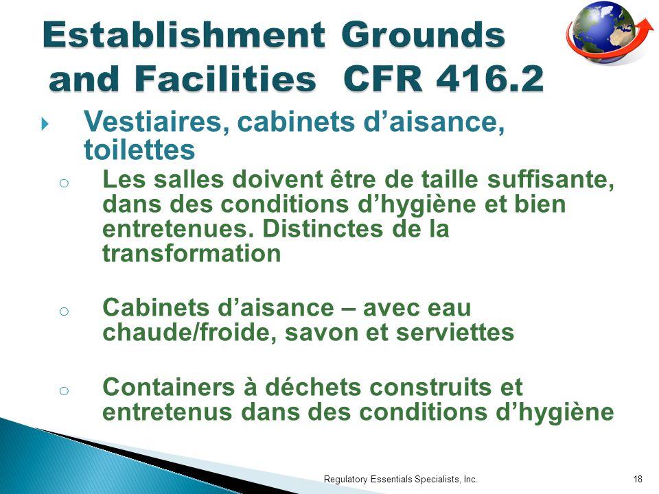 Vestiaires, cabinets daisance, toilettes o Les salles doivent être de taille suffisante, dans des conditions dhygiène et bien entretenues. Distinctes