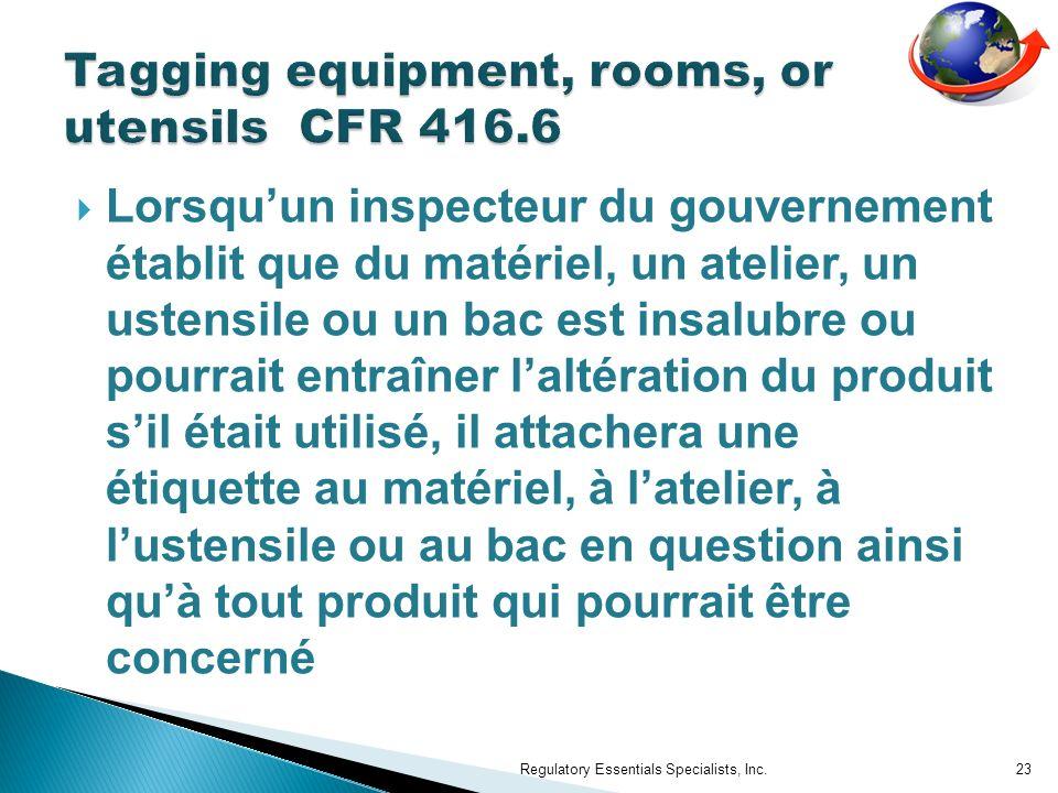 Lorsquun inspecteur du gouvernement établit que du matériel, un atelier, un ustensile ou un bac est insalubre ou pourrait entraîner laltération du pro