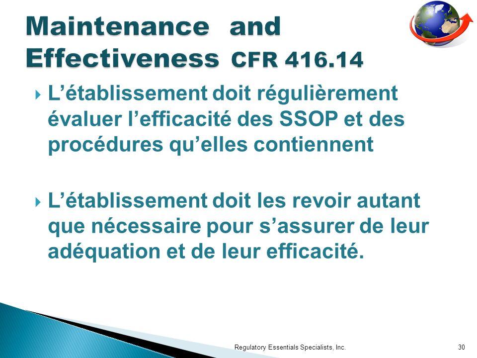 Létablissement doit régulièrement évaluer lefficacité des SSOP et des procédures quelles contiennent Létablissement doit les revoir autant que nécessaire pour sassurer de leur adéquation et de leur efficacité.