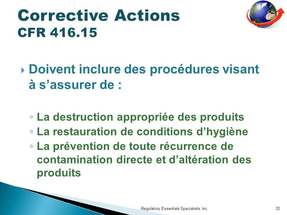 Doivent inclure des procédures visant à sassurer de : La destruction appropriée des produits La restauration de conditions dhygiène La prévention de t