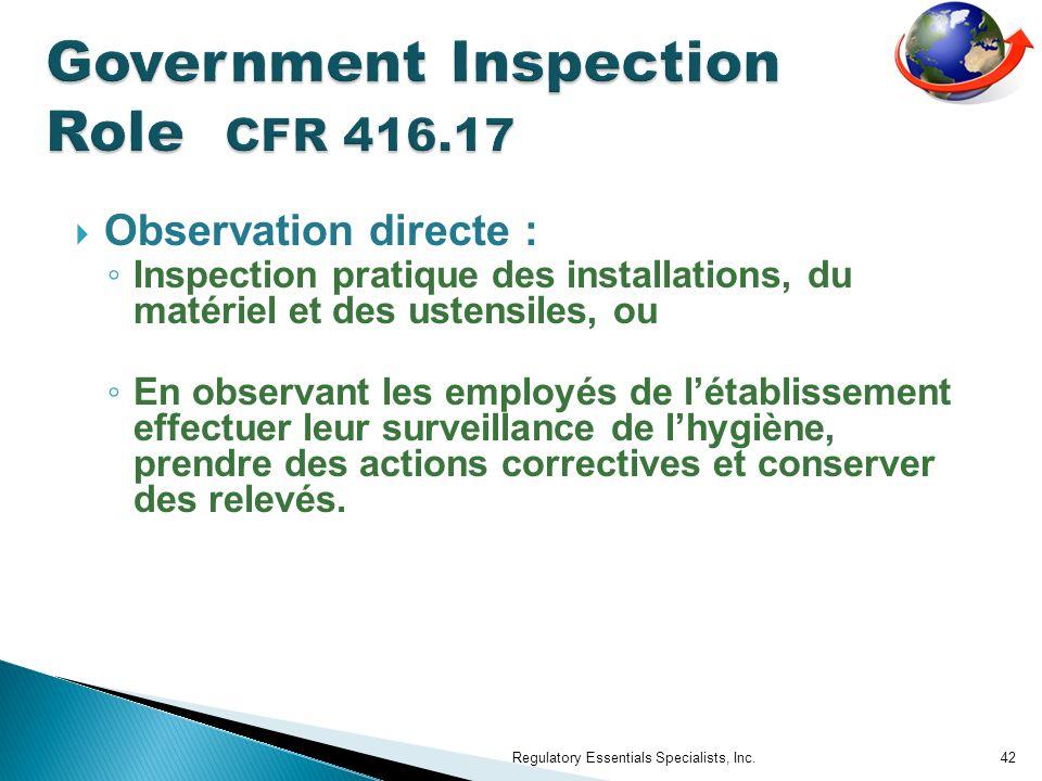 Observation directe : Inspection pratique des installations, du matériel et des ustensiles, ou En observant les employés de létablissement effectuer l