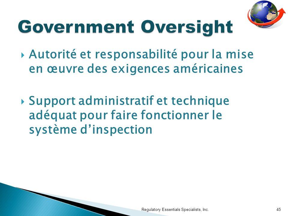 Autorité et responsabilité pour la mise en œuvre des exigences américaines Support administratif et technique adéquat pour faire fonctionner le système dinspection Regulatory Essentials Specialists, Inc.45