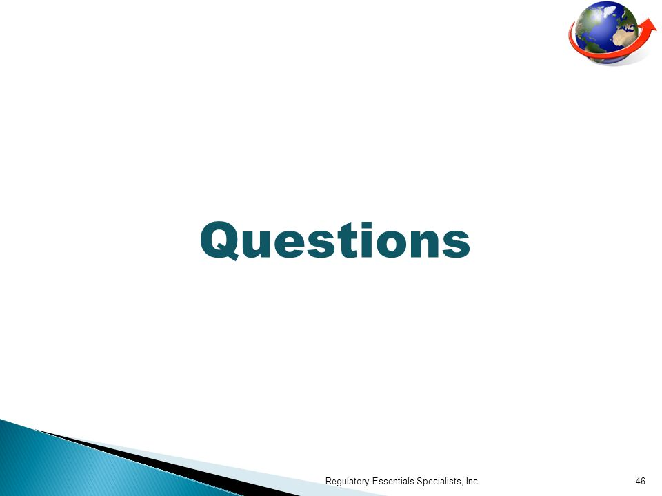 Questions Regulatory Essentials Specialists, Inc.46