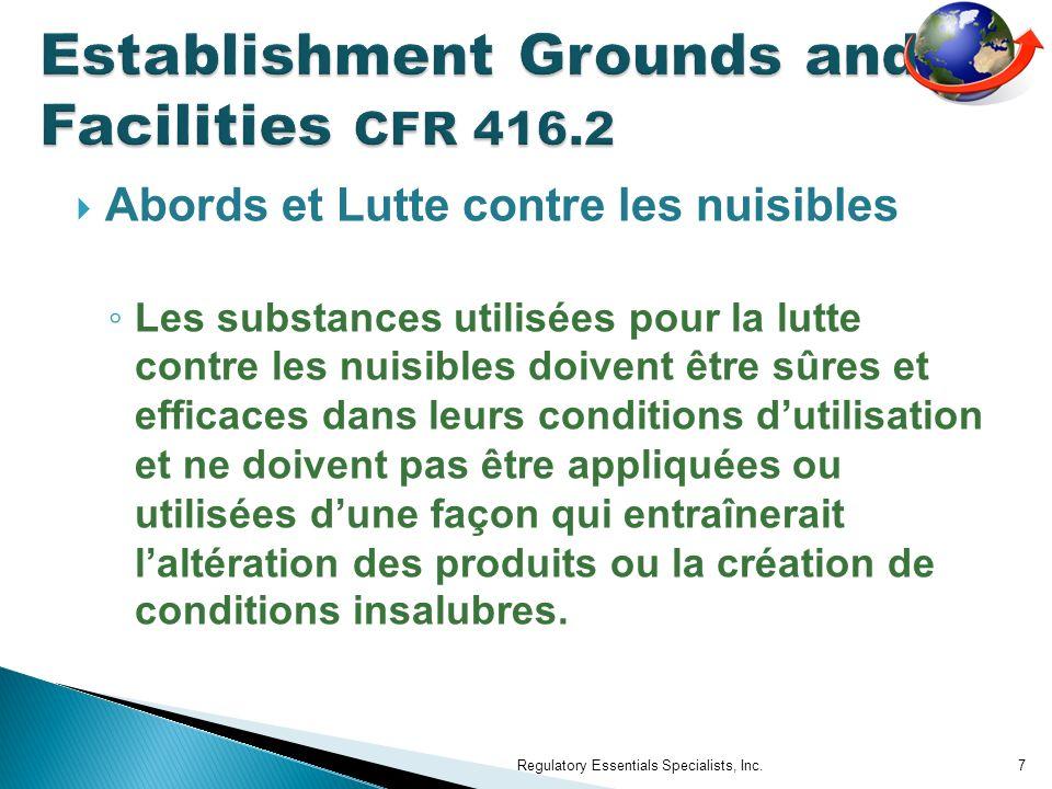 Abords et Lutte contre les nuisibles Les substances utilisées pour la lutte contre les nuisibles doivent être sûres et efficaces dans leurs conditions