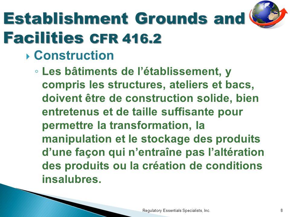 Construction Les bâtiments de létablissement, y compris les structures, ateliers et bacs, doivent être de construction solide, bien entretenus et de t