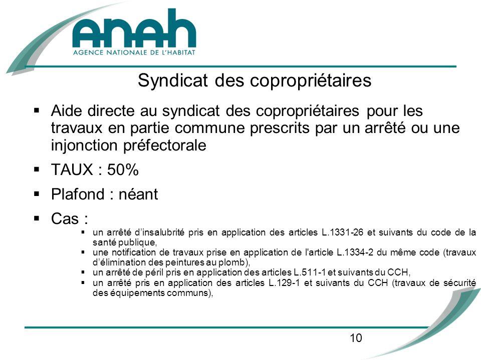 10 Syndicat des copropriétaires Aide directe au syndicat des copropriétaires pour les travaux en partie commune prescrits par un arrêté ou une injonct