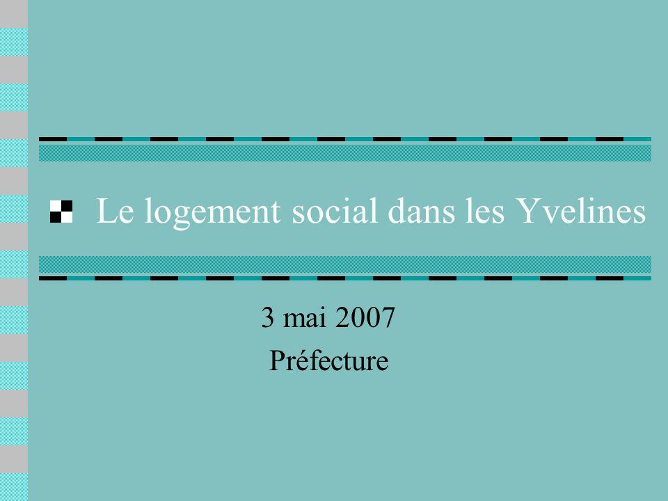 Le logement social dans les Yvelines 3 mai 2007 Préfecture