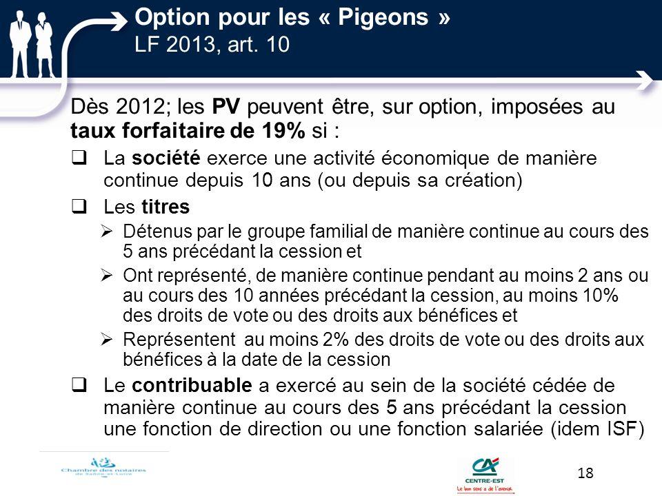 Dès 2012; les PV peuvent être, sur option, imposées au taux forfaitaire de 19% si : La société exerce une activité économique de manière continue depu