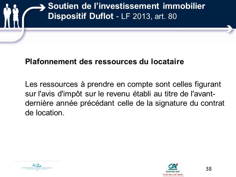 Plafonnement des ressources du locataire Les ressources à prendre en compte sont celles figurant sur l'avis d'impôt sur le revenu établi au titre de l