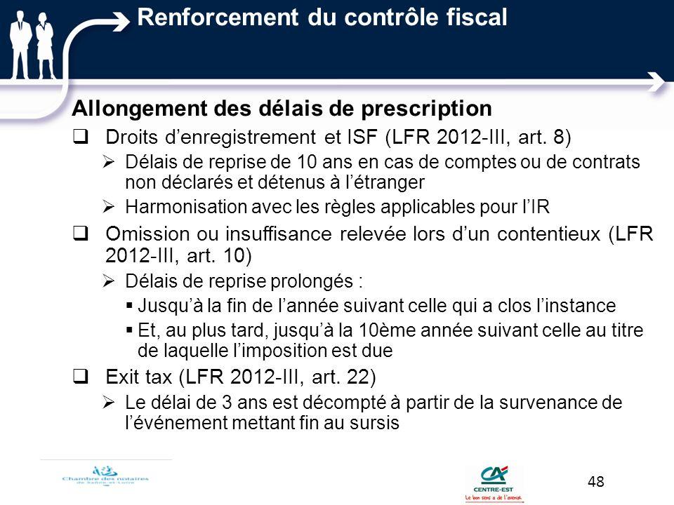 Renforcement du contrôle fiscal Allongement des délais de prescription Droits denregistrement et ISF (LFR 2012-III, art. 8) Délais de reprise de 10 an
