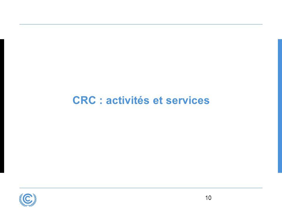 10 CRC : activités et services