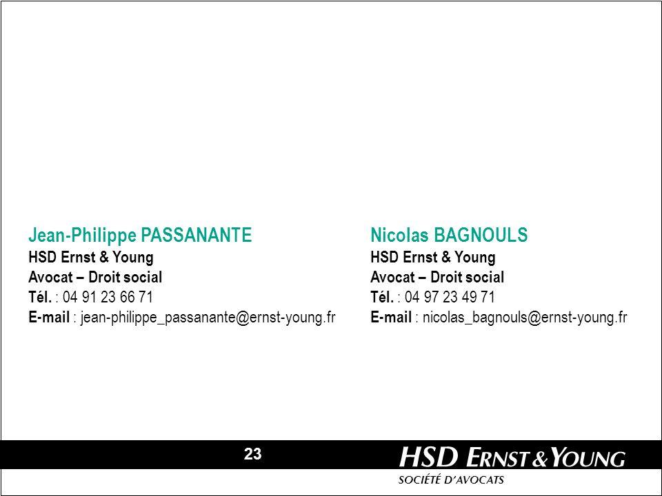 23 HSD SOCIÉTÉ DAVOCATS Nicolas BAGNOULS HSD Ernst & Young Avocat – Droit social Tél. : 04 97 23 49 71 E-mail : nicolas_bagnouls@ernst-young.fr Jean-P