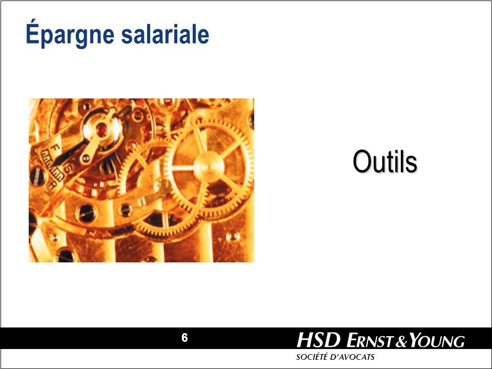 6 HSD SOCIÉTÉ DAVOCATS Épargne salariale OutilsOutils