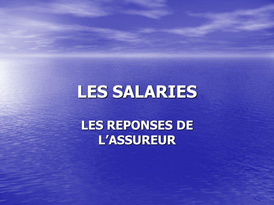 LES SALARIES LES REPONSES DE LASSUREUR