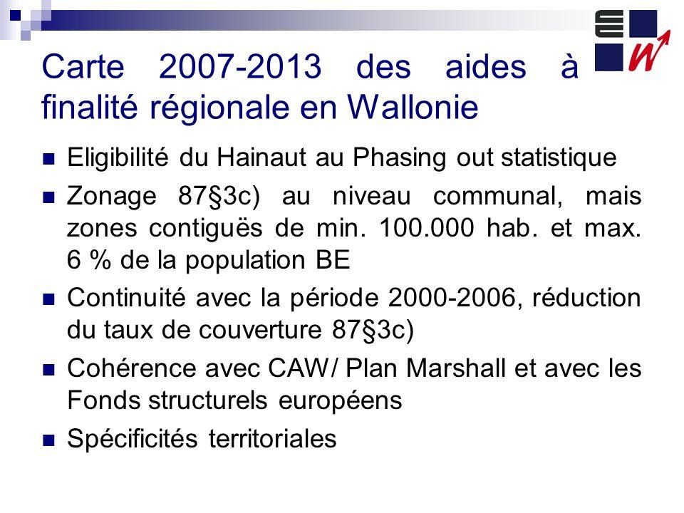 Carte 2007-2013 des aides à finalité régionale en Wallonie Eligibilité du Hainaut au Phasing out statistique Zonage 87§3c) au niveau communal, mais zo