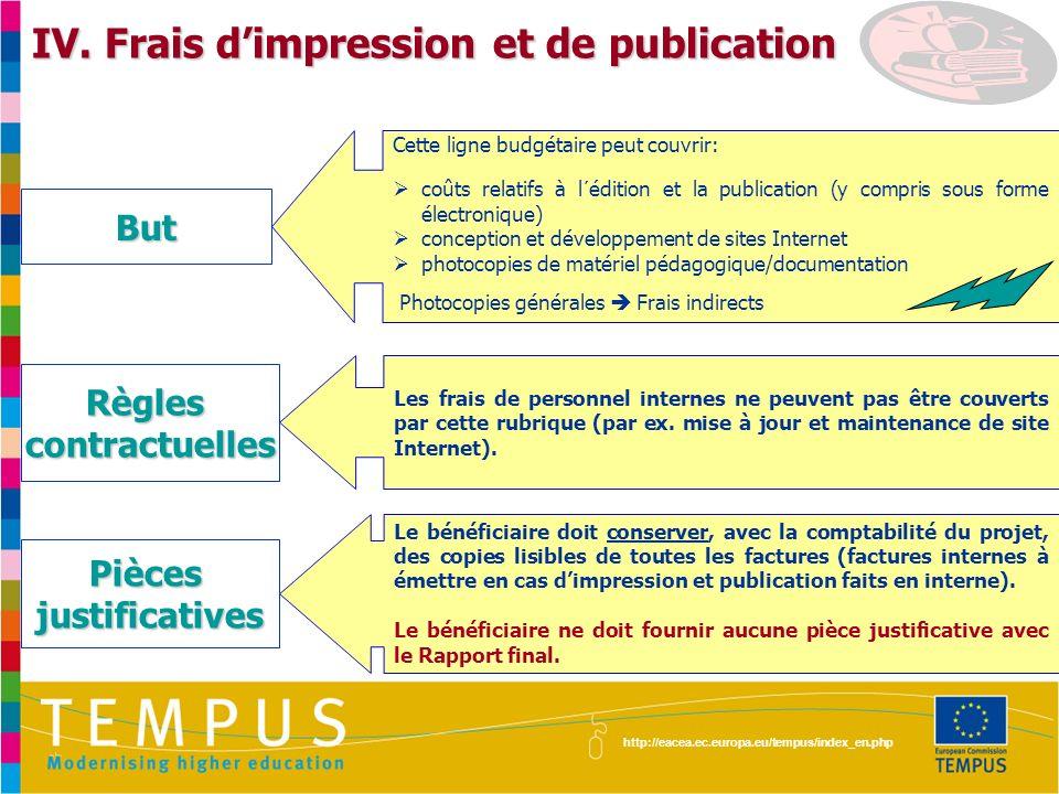 http://eacea.ec.europa.eu/tempus/index_en.php IV. Frais dimpression et de publication Cette ligne budgétaire peut couvrir: coûts relatifs à l´édition